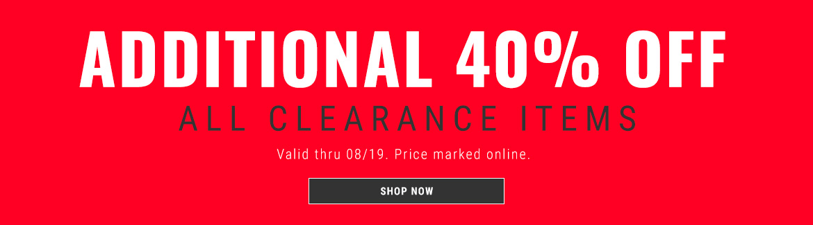 Take an Additional 40% OFF Clearance!