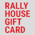 Shop Rally House Gift Card