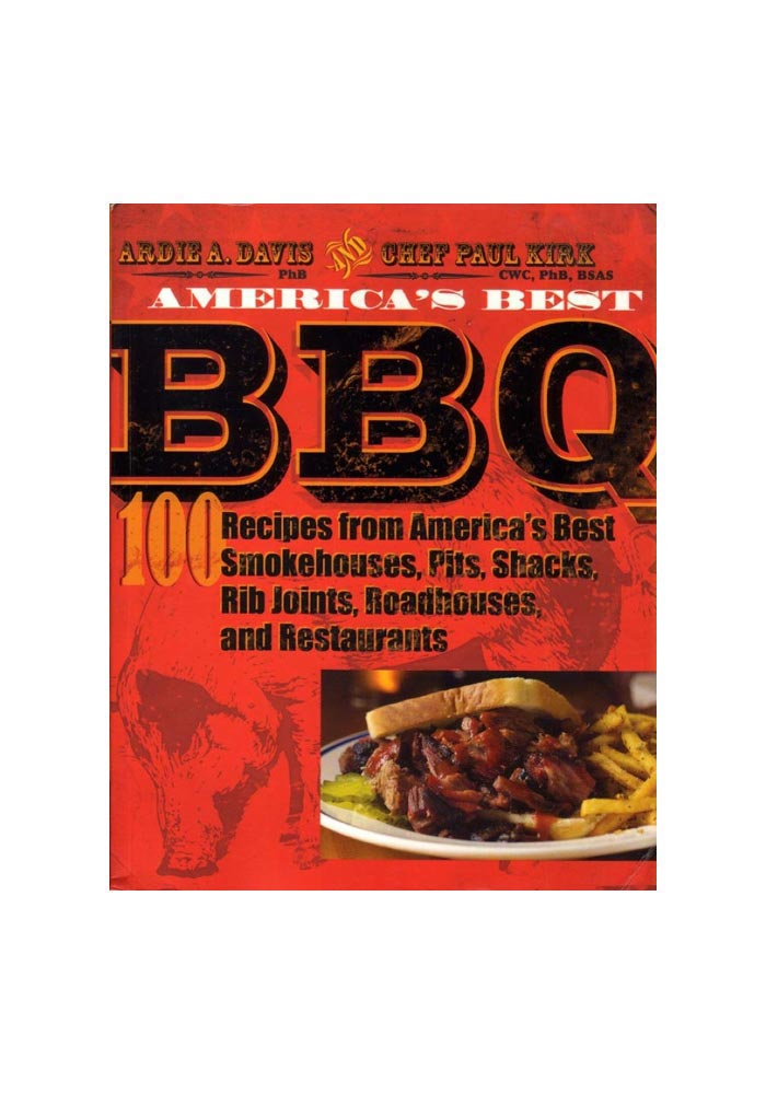 America's Best BBQ: 100 Recipes from America's Best Smokehouses, Pits, Shacks - Image 1