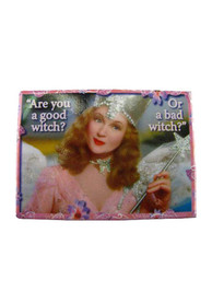 Glinda Wizard of Oz Are You a Good Witch Magnet