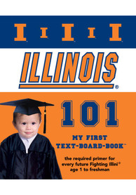 Illinois Fighting Illini 101: My First Text Children's Book