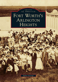 Dallas Ft Worth ARLINGTON HEIGHTS BOOK History Book