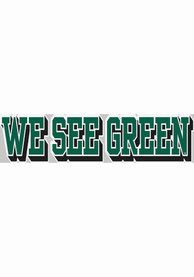 Northwest Missouri State Bearcats 3x11 We See Green Auto Decal - Green