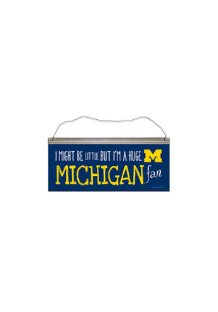 Michigan Wolverines I Might Be Little Sign