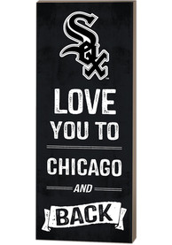 Chicago White Sox 18x7 Love You To…And Back Wall Art