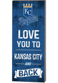 Kansas City Royals 18x7 Love You To…And Back Wall Art