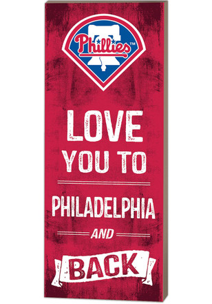 Philadelphia Phillies 18x7 Love You To…And Back Wall Art
