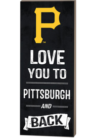 Pittsburgh Pirates 18x7 Love You To…And Back Wall Art