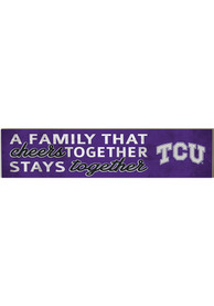 TCU Horned Frogs 3x13 inch Family That Cheers Together Sign