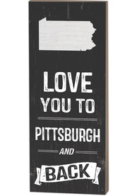 Pittsburgh Name Drop Love You To... Sign Sign