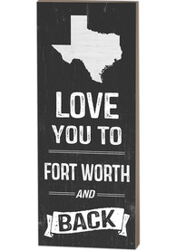 Dallas Ft Worth Name Drop Love You To... Sign Sign