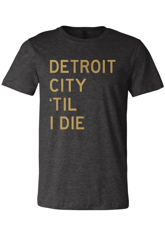 Detroit City FC Til I Die Fashion T Shirt - Grey