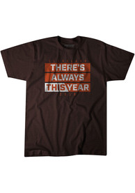 BreakingT Cleveland Brown This Year Fashion Tee