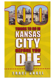 Local Kansas City Gifts 100 Things to Do In KC Travel Book