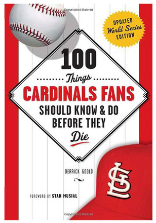 St Louis Cardinals 100 Things Fan Guide