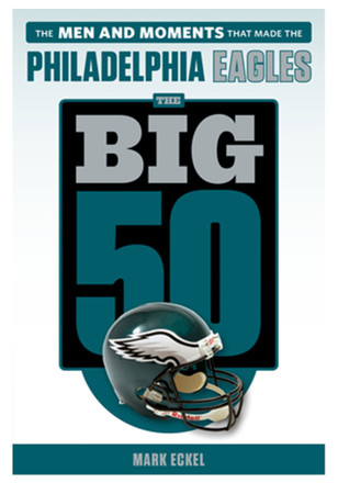 Philadelphia Eagles The Big 50 History Book