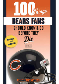 Chicago Bears 100 Things Fan Guide