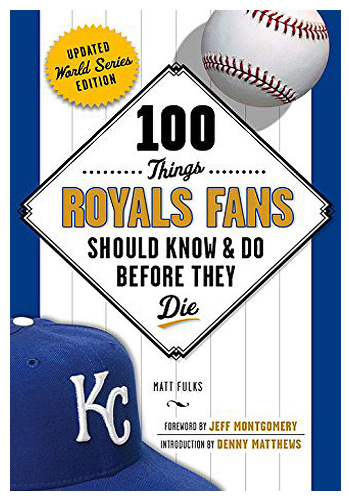 Kansas City Royals 100 Things Fan Guide - Image 1