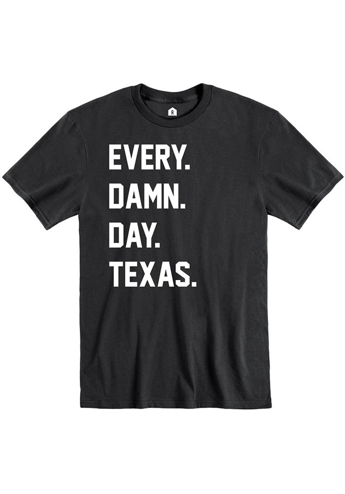 Texas Black Every. Damn. Day. Short Sleeve T Shirt