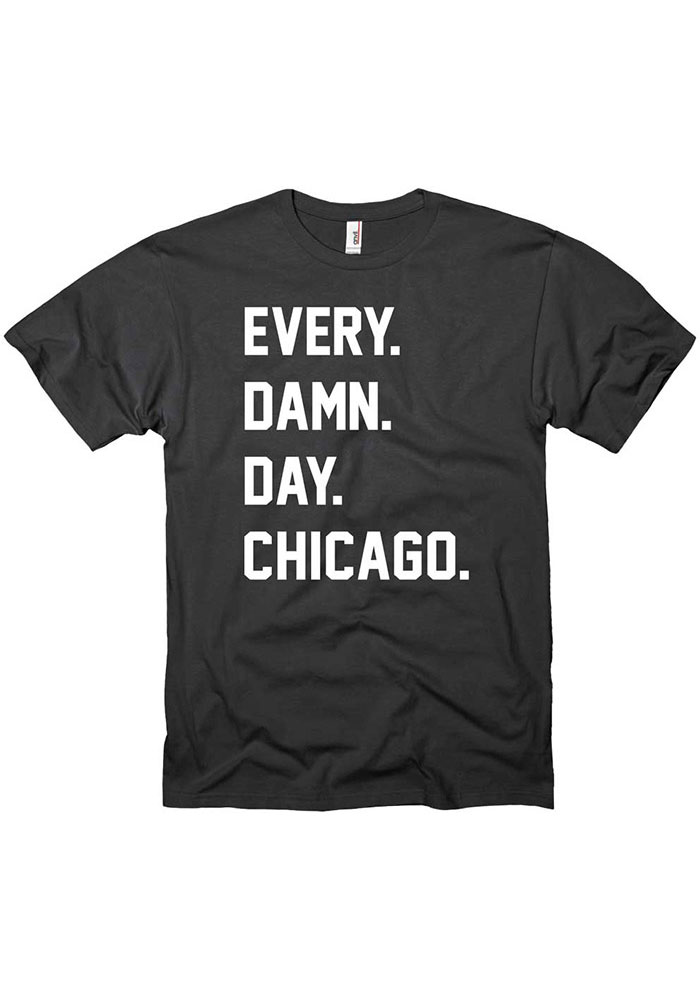 Chicago Black Every Damn Day Short Sleeve Fashion T Shirt