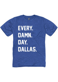 Dallas Heather Royal Every Damn Day Short Sleeve T-Shirt