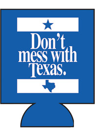 Texas Dont Mess With Texas Coolie