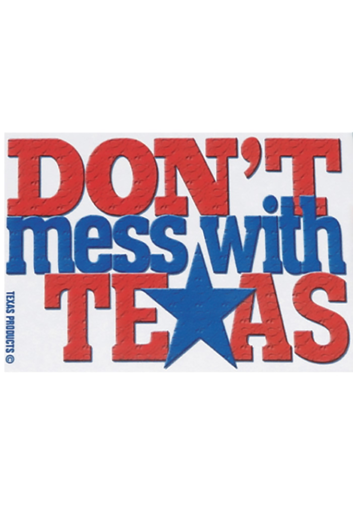 Texas Dont Mess With Texas Magnet - Image 1