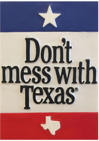 Texas Dont Mess With Texas Magnet