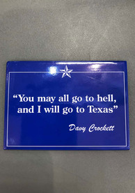 Texas Davy Crockett Quote Magnet