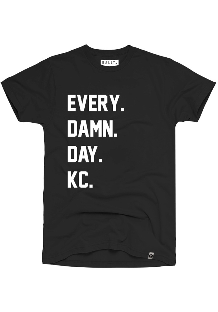 Rally Kansas City Black Every. Damn. Day Short Sleeve T Shirt