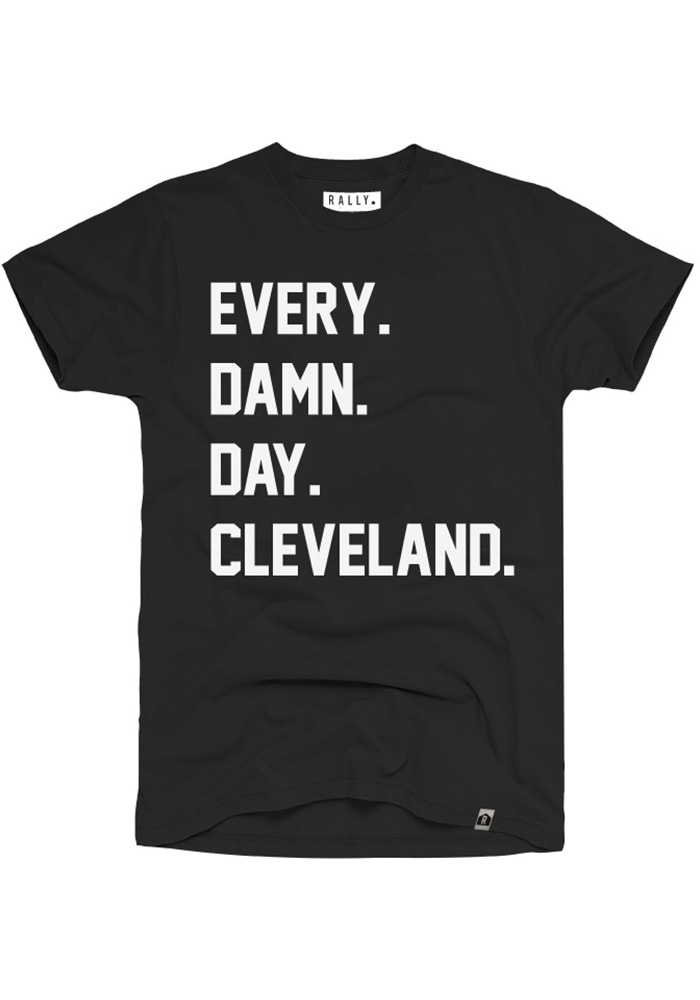 Rally Cleveland Black Every. Damn. Day Short Sleeve T Shirt - Image 1