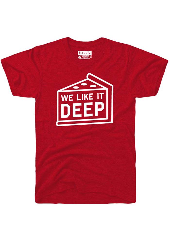 Rally Chicago Red We Like it Deep Dish Pizza Short Sleeve T Shirt - Image 1