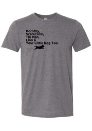 Wizard of Oz Grey Your Little Dog Too Short Sleeve T Shirt