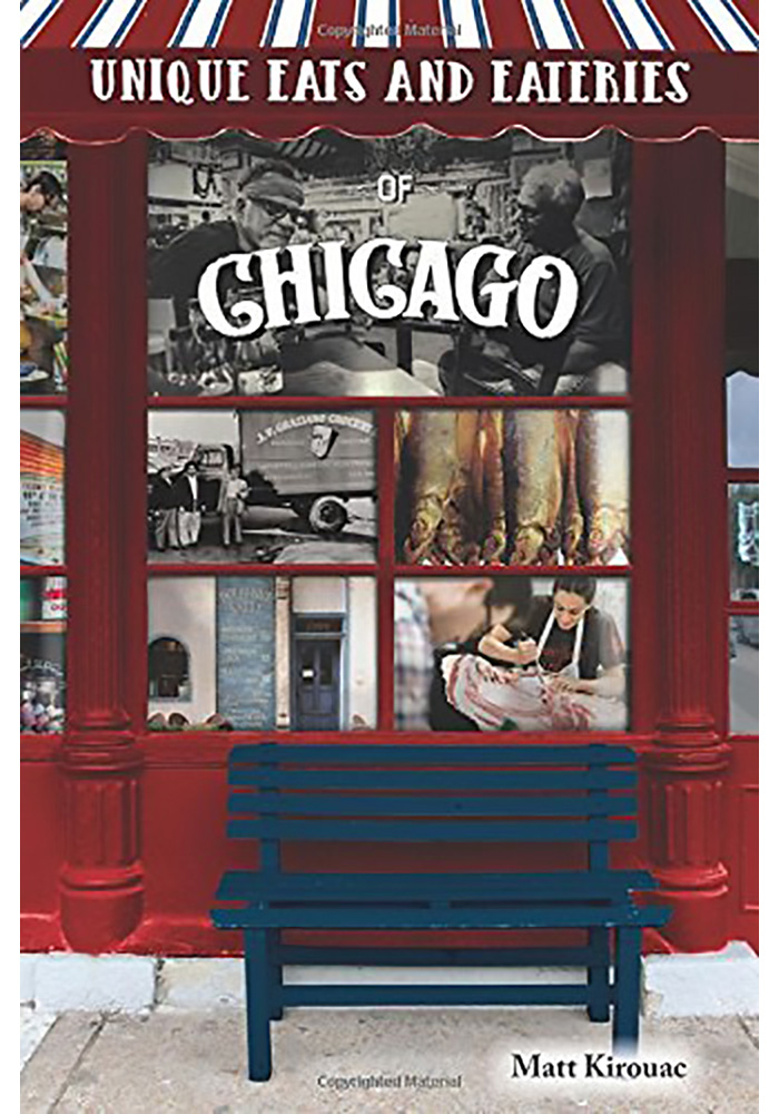 Chicago Unique Eats Eateries of Chicago by Matt Kirouac Travel Book - Image 1