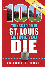 St Louis 100 Things to Do Travel Book