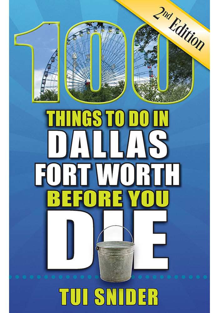 Dallas Ft Worth 100 Things to Do in Dallas- Fort Worth Before You Die Travel Book - Image 1