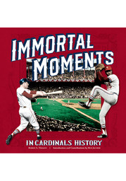 St Louis Cardinals Immortal Moments in Cardinals History Fan Guide