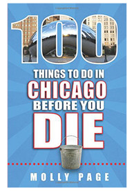 Chicago 100 Things to Do In Chicago Travel Book