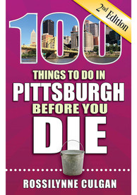 Pittsburgh 100 Things to Do In Pittsburgh Travel Book