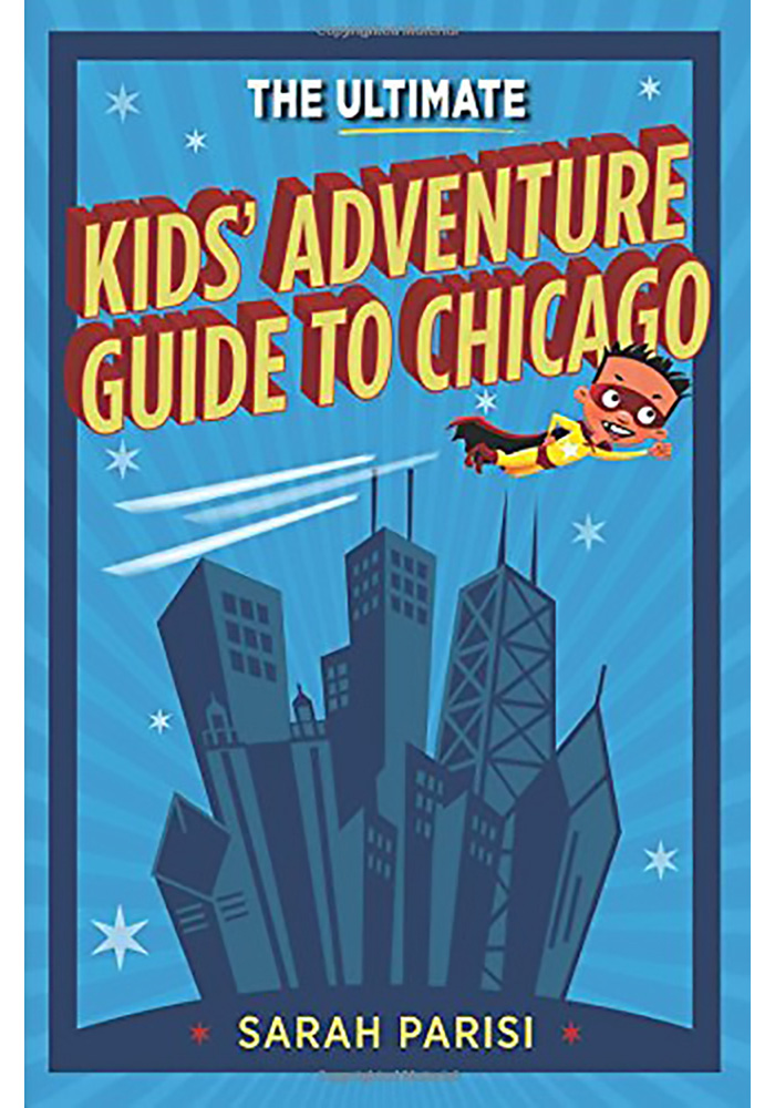 Chicago The Ultimate Kids Adventure Guide to Chicago Travel Book - Image 1