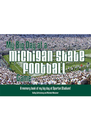 Michigan State Spartans My Big Day At A Michigan State Football Game Children's Book