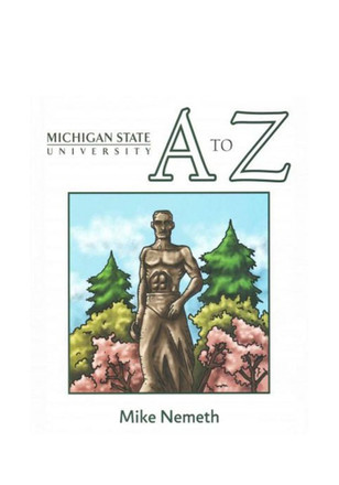 Michigan State Spartans Michigan State A to Z by Mike Nemeth Children's Book