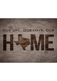 Texas 11x10 inch Our Life Our Love Our Home Sign