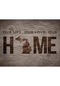 Michigan 11x10 inch Our Life Our Love Our Home Sign