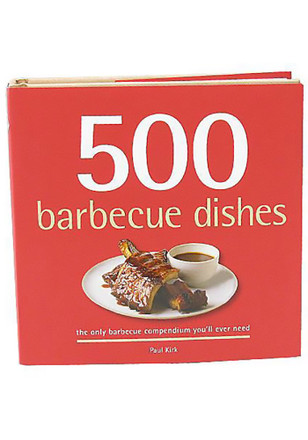 500 Barbecue Dishes by Paul Kirk Cook Book