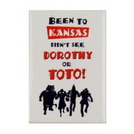 Wizard of Oz Been to Kansas Magnet