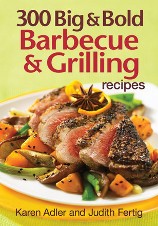300 Big & Bold BBQ and Grilling Cook Book