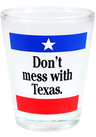 Texas Don't Mess With Texas Shot Glass