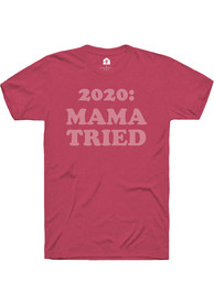 Rally Women's Pink Mama Tried Unisex Short Sleeve T Shirt