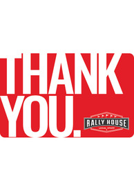 Rally House Thank You! Gift Card